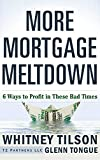 Mortgage Meltdown: 6 Ways to Profit in These Bad Times - Tilson