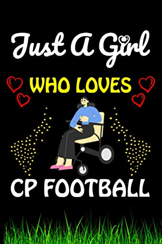 Just a Girl Who loves CP Football: CP Football Sports Lover Notebook/Journal For Cute Girls/Birthday Gift For Notebook For Christmas, Halloween And Thanksgiving Gift
