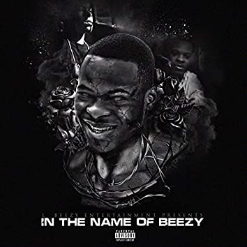 In the Name of Beezy