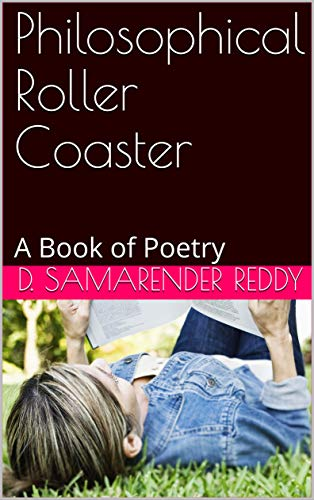Philosophical Roller Coaster: A Book of Poetry by [D. Samarender Reddy]