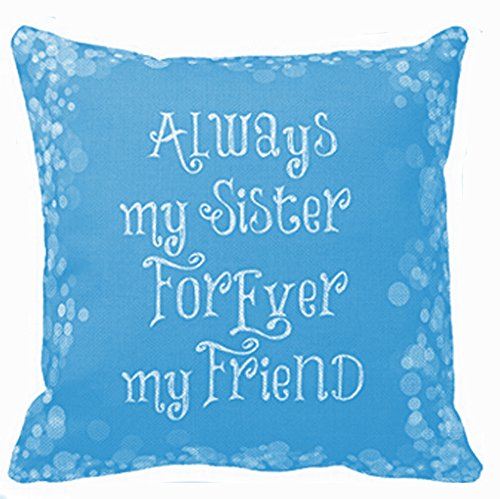 Andreannie Best Gift for Sister Friend Always My Sister Forever My Friend Sky Blue Cotton Linen Throw Pillow Case Cushion Cover Home Office Decorative Square 18 X 18 Inches