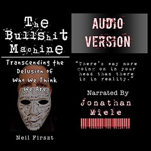 Listen The Bullshit Machine: Transcending the Delusion of Who We Think We Are audio book