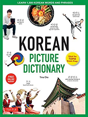 Korean Picture Dictionary: Learn 1,500 Korean Words and Phrases - The Perfect Resource for Visual Learners of All Ages (Includes Online Audio) (Tuttle Picture Dictionary) by Tuttle Publishing
