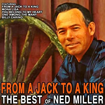 From A Jack To A King: The Best Of Ned Miller