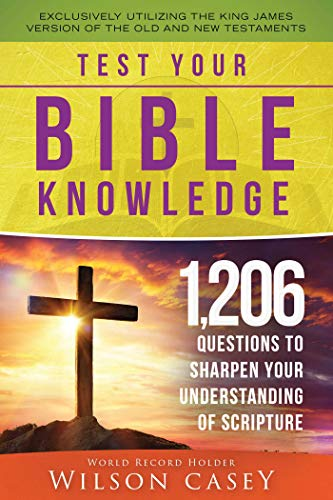 Compare Textbook Prices for Test Your Bible Knowledge: 1,206 Questions to Sharpen Your Understanding of Scripture  ISBN 9781680993554 by Casey, Wilson