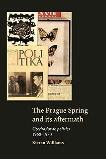 The Prague Spring and its Aftermath: Czechoslovak Politics, 1968-1970