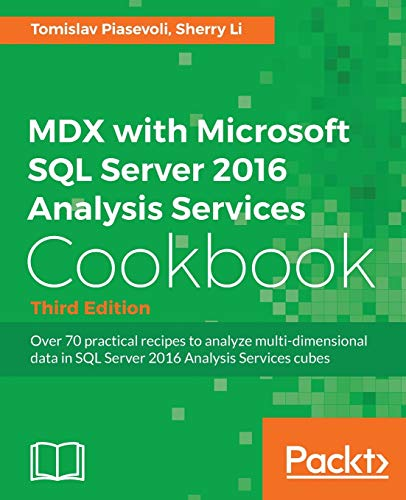 MDX with Microsoft SQL Server 2016 Analysis Services Cookbook - Third Edition (English Edition)