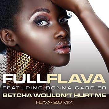 Betcha Wouldn't Hurt Me (Flava 2.0 Mix)