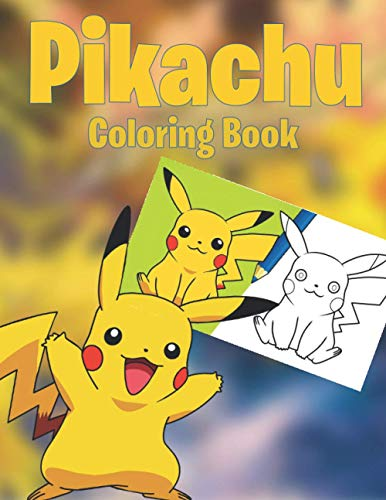 Pikachu coloring book: 50 High Quality Illustrations, Fun Gift Coloring Book For Kids Who Love Pikachu, Color Pokemon To Enjoy With Vivid Illustrations