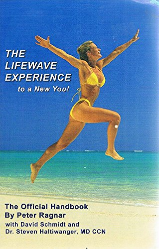 The Lifewave Experience to a New You! The Official Handbook