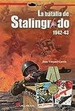 La Batalla De Stalingrado. 1942-1943 (Stug3 (galland Books))