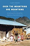 Over the Mountains Are Mountains: Korean Peasant Households and Their Adaptations to Rapid Industrialization (Korean Studies of the Henry M. Jackson School of International Studies)