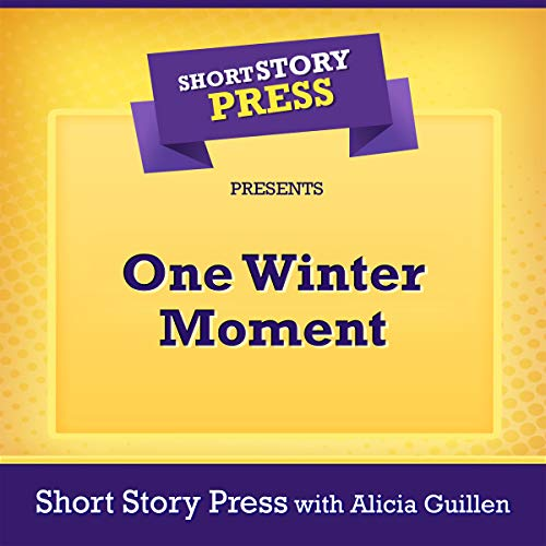 Short Story Press Presents One Winter Moment audiobook cover art