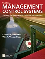 Management Control Systems: Performance Measurement, Evaluation and Incentives (Financial Times (Prentice Hall))