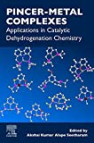 Pincer-Metal Complexes: Applications in Catalytic Dehydrogenation Chemistry