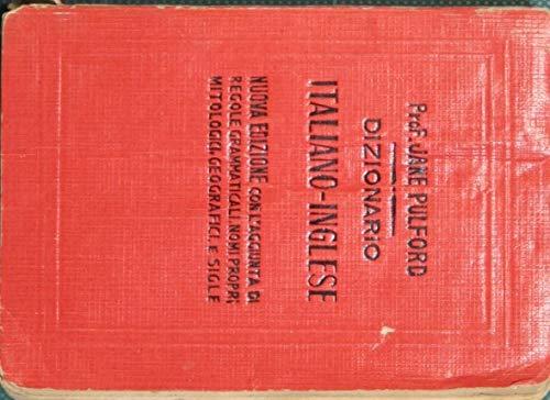 Nuovissimo dizionario tascabile italiano inglese e inglese italiano. Parte prima - Italiano inglese : Compilato dal Prof. Jane Pulford