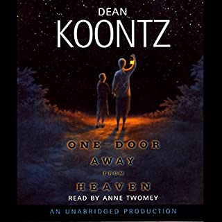 One Door Away from Heaven                   By:                                                                                                                                 Dean Koontz                               Narrated by:                                                                                                                                 Anne Twomey                      Length: 21 hrs and 40 mins     2,091 ratings     Overall 4.4