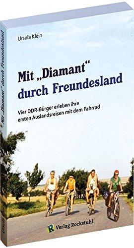 Mit »Diamant« durch Freundesland: Vier DDR-Bürger erleben ihre ersten Auslandsreisen mit dem Fahrrad - 1974 und 1975 in die CSSR und Ungarn