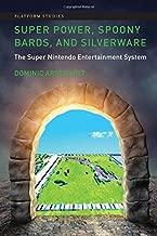 Super Power, Spoony Bards, and Silverware: The Super Nintendo Entertainment System (Platform Studies)