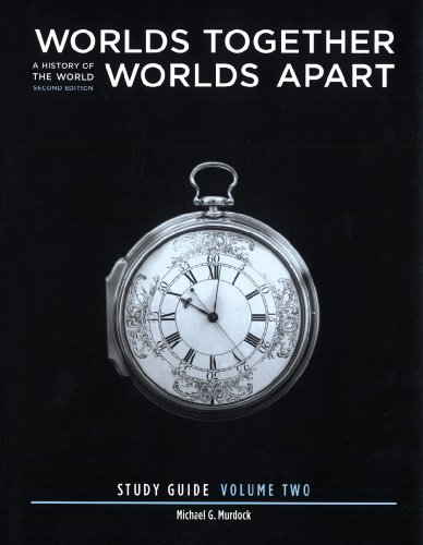 Study Guide: for Worlds Together, Worlds Apart: A History of the World from the Beginnings of Humankind to the Present,