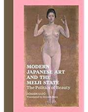 [(Modern Japanese Art and the Meiji State : The Politics of Beauty)] [By (author) Sato Doshin] published on (July, 2011)