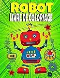 Robot Livre de Coloriage: Livre de coloriage pour les enfants de 4 à 8 ans, une grande variété de robots, Cadeau d'Anniversaire pour enfant (fille et ... gros livre de coloriage (21,59 x 27,94 cm)