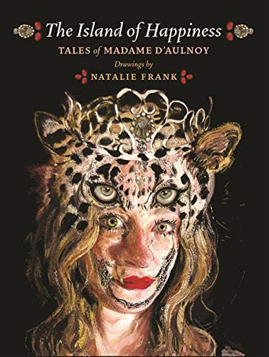 The Island of Happiness Tales of Madame d Aulnoy product image