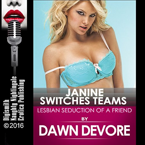 Janine Switches Teams: Lesbian Seduction of a Friend audiobook cover art