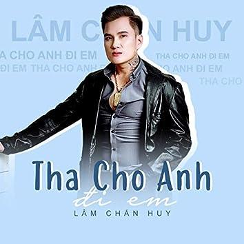 Tha Cho Anh Di Em