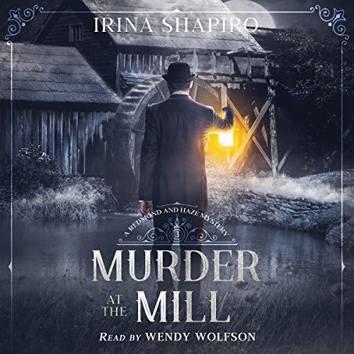Murder at the Mill: A Redmond and Haze Mystery, Book 3