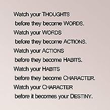 Observa tus pensamientos antes de que las palabras se conviertan en acciones, hábitos personales, antes de que tu destino se convierta en adhesivo de pared.