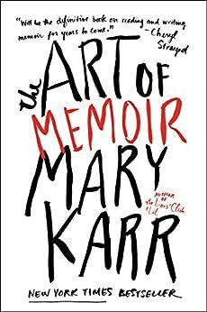 The Art of Memoir by [Mary Karr]