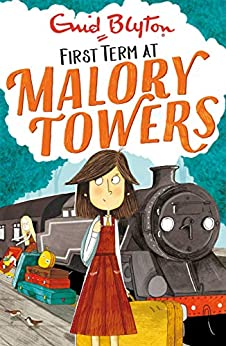 First Term: Book 1 (Malory Towers) by [Enid Blyton]