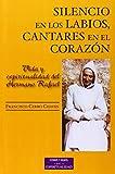 Silencio en los labios, cantares en el corazón: Vida y espiritualidad del hermano Rafael (ESTUDIOS Y ENSAYOS)
