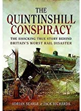 Britain's Worst Rail Disaster: The Shocking Story of Quintinshill, 1915 by Richards, Jack, Searle, Adrian (2013) Hardcover