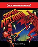 The Ultimate Guide To Super Metroid - Blacknes Guy