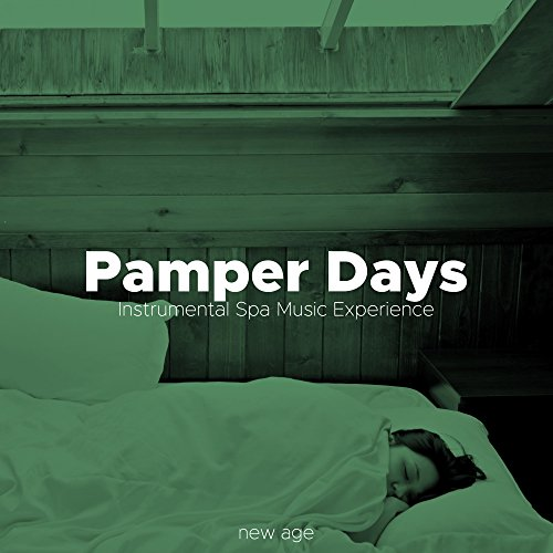 Pamper Days - Instrumental Spa Music Experience for Deep Relaxation