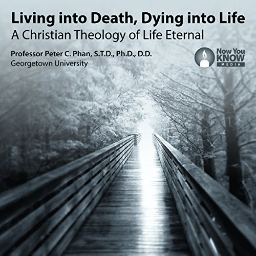 Living into Death, Dying into Life audiobook cover art