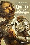 Hernán Cortés: Inventor de México (Biografías) (Spanish Edition)