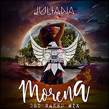 Morena (Get Naked Mix by 80 Empire)