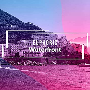 Euphoric Waterfront Collection