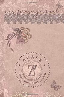 My Prayer Journal, AGAPE: unconditional LOVE of God : Z: 3 Month Prayer Journal Initial Z Monogram : Decorated Interior : Dusty Mauve Design