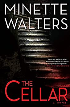 The Cellar: A Novel by [Minette Walters]