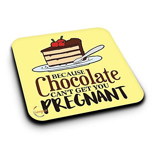 ER376 Omdat Chocolade je niet kan krijgen Zwangere Nieuwigheid Cadeaudruk MDF Houten Coaster