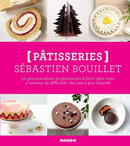 Pâtisseries - 50 gourmandises et pâtisseries à faire chez vous (Hors collection Mango Art de vivre)