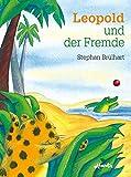 Stephan Brülhart: Leopold und der Fremde