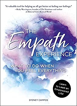 The Empath Experience: What to Do When You Feel Everything by [Sydney Campos]
