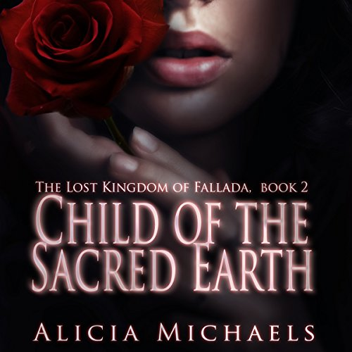 Child of the Sacred Earth Audiobook By Alicia Michaels cover art
