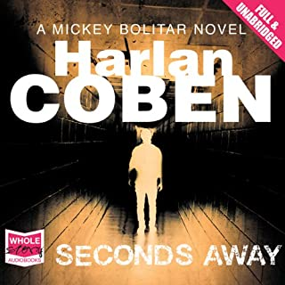 Seconds Away                   By:                                                                                                                                 Harlan Coben                               Narrated by:                                                                                                                                 Eric Meyers                      Length: 7 hrs and 55 mins     101 ratings     Overall 4.2