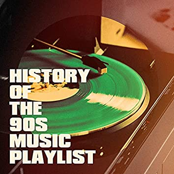History of the 90s Music Playlist